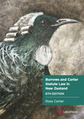 Burrows and Carter Statute Law in New Zealand, 6th edition cover