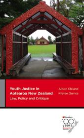 Youth Justice in Aotearoa New Zealand: Law, Policy and Critique cover