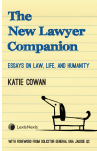 The New Lawyer Companion Essays on Law, Life, and Humanity cover